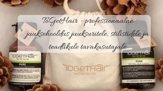 ToGetHair juuksehooldus