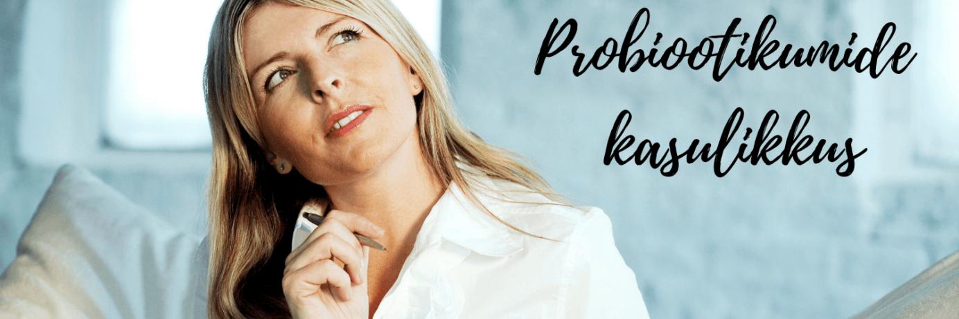 Probiootikumide kasulikkus meie elus